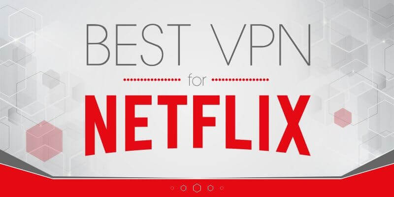 Photo of Best VPN That Works with Netflix